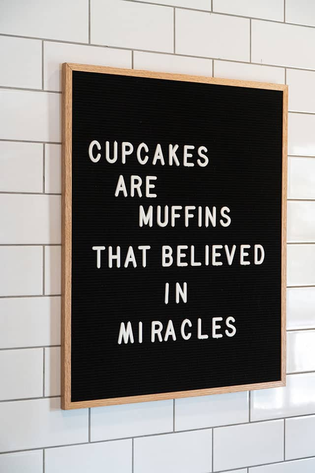 Visiting Magnolia Market: Cupcakes believed in miracles sign
